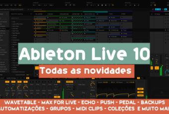 ABLETON LIVE 10 (Todas as Novidades)