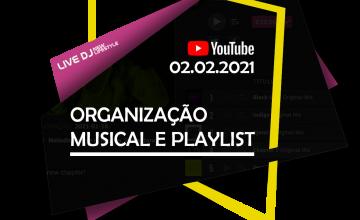 ORGANIZAÇÃO MUSICAL E PLAYLIST´S